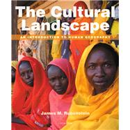 The Cultural Landscape An Introduction to Human Geography by Rubenstein, James M., 9780321831583