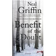 Benefit of the Doubt A Novel by Griffin, Neal, 9780765381583
