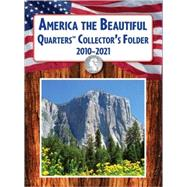 America the Beautiful Quarters? Collector's Folder 2010-2021 by Unknown, 9781402771583