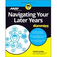 Navigating Your Later Years for Dummies by Dummies Press, 9781119481584
