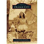 Orange City by Anderson, Doug; Schlak, Tim; Grond, Greta; Kaltenbach, Sarah, 9781467111584