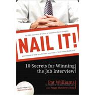 Nail It! : 10 Secrets for Winning the Job Interview by Williams, Pat, 9781599321585