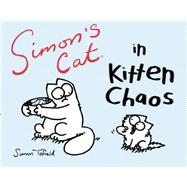 Simon's Cat in Kitten Chaos by Tofield, Simon, 9781617751585