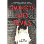 Daughters unto Devils by Lukavics, Amy, 9780373211586
