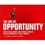 The Art of Opportunity by Sniukas, Marc; Lee, Parker; Morasky, Matt, 9781119151586