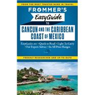 Frommer's EasyGuide to Cancun and the Caribbean Coast of Mexico by Delsol, Christine ; Mellin, Maribeth, 9781628871586