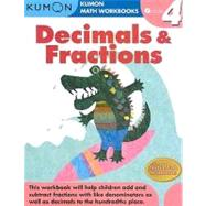 Grade 4 Decimals and Fractions : Kumon Math Workbooks by Kumon Publishing, 9781933241586
