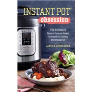 Instant Pot Obsession by Zimmerman, Janet A., 9781943451586