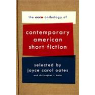 The Ecco Anthology of Contemporary American Short Fiction: Contemporary American Short Fiction by Oates, Joyce Carol, 9780061661587