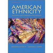 American Ethnicity: The Dynamics and Consequences of Discrimination by Aguirre, Adalberto, Jr.; Turner, Jonathan H., 9780078111587
