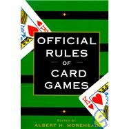Official Rules of Card Games by MOOREHEAD, ALBERT H., 9780449911587