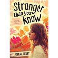 Stronger Than You Know by Perry, Jolene, 9780807531587