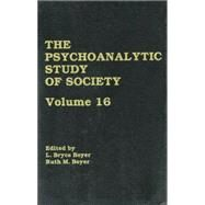 The Psychoanalytic Study of Society, V. 16: Essays in Honor of A. Irving Hallowell by Boyer,L. Bryce, 9781138881587