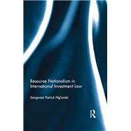 Resource Nationalism in International Investment Law by NgÆambi; Sangwani Patrick, 9781138951587