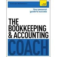 The Bookkeeping and Accounting Coach: A Teach Yourself Personal Guide to Success by Williamson, Duncan, 9781471801587