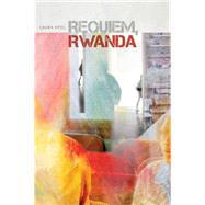 Requiem, Rwanda by Apol, Laura, 9781611861587