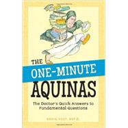 The One-Minute Aquinas: The Doctor's Quick Answers to Fundamental Questions by Vost, Kevin, 9781622821587