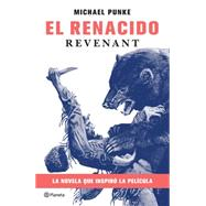 El renacido/ The Revenant by Punke, Michael, 9786070731587