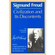 Civilization and Its Discontents by Freud, Sigmund; Strachey, James; Gay, Peter, 9780393301588