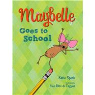 Maybelle Goes to School by Speck, Katie; Rátz de Tagyos, Paul, 9780805091588