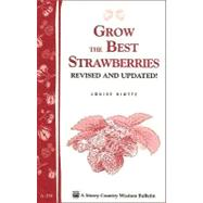 Grow the Best Strawberries by Riotte, Louise, 9781580171588