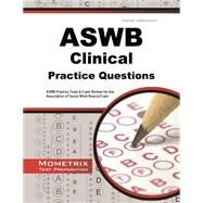 Aswb Clinical Exam Practice Questions by Aswb Exam Secrets Test Prep, 9781621201588