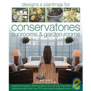 Designs & Plantings for Conservatories, Sunrooms & Garden Rooms by Yakeley, Diana, 9781903141588