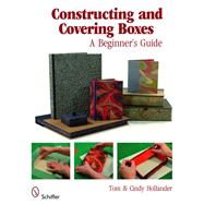 Constructing and Covering Boxes: A Beginner's Guide by Hollander, Tom, 9780764331589
