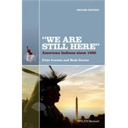 We Are Still Here: American Indians Since 1890 by Iverson, Peter; Davies, Wade, 9781118751589