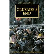Crusade's End by Abnett, Dan; Counter, Ben; Dembski-Bowden, Aaron; McNeill, Graham, 9781784961589