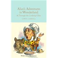 Alice's Adventures in Wonderland & Through the Looking-Glass by Carroll, Lewis; Frith, Barbara; Tenniel, John, 9781909621589