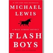 Flash Boys: A Wall Street Revolt by Lewis, Michael, 9780393351590