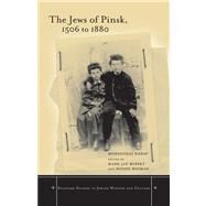 The Jews of Pinsk, 1506 to 1880 by Nadav, Mordechai; Mirsky, Mark Jay; Rosman, Moshe; Rosman, Moshe; Tropper, Faigie, 9780804741590