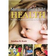Maternal and Child Health: Programs, Problems, and Policy in Public Health by Kotch, Jonathan B., M.D., 9781449611590