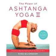 The Power of Ashtanga Yoga II: The Intermediate Series by Macgregor, Kino, 9781611801590