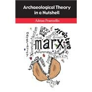 Archaeological Theory in a Nutshell by Praetzellis; Adrian, 9781629581590