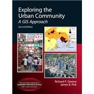 Exploring the Urban Community A GIS Approach by Greene, Richard P; Pick, James B, 9780321751591