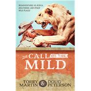 The Call of the Mild by Torry, Martin; Peterson Doug, 9780736971591