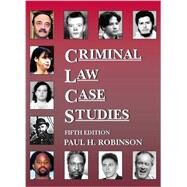 Criminal Law Case Studies by Robinson, Paul, 9781628101591