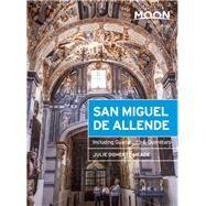 Moon San Miguel de Allende Including Guanajuato & Quer�taro by Meade, Julie, 9781631211591