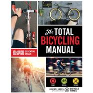 The Total Bicycling Manual by James, Robert F.; Bicycle Times Magazine, 9781681881591
