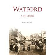 Watford by Forsyth, Mary, 9780750961592