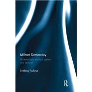 Militant Democracy: Undemocratic Political Parties and Beyond by Tyulkina; Svetlana, 9781138281592