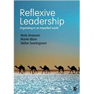 Reflexive Leadership by Alvesson, Mats; Blom, Martin; Sveningsson, Stefan, 9781412961592