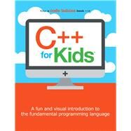 C++ for Kids by Unknown, 9781454921592