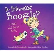 Do Princesses Boogie? by Coyle, Carmela Lavigna; Gordon, Mike, 9781630761592