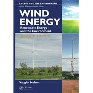 Wind Energy: Renewable Energy and the Environment, Second Edition by Nelson; Vaughn, 9781466581593