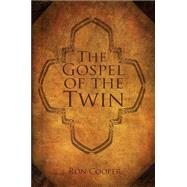 The Gospel of the Twin by Cooper, Ron, 9781610881593