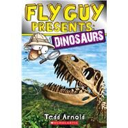 Fly Guy Presents: Dinosaurs (Scholastic Reader, Level 2) by Arnold, Tedd, 9780545631594