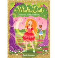 Keep Calm and Sparkle On! (The Wish List #2) by Aronson, Sarah, 9780545941594